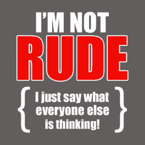 I'm not rude meme